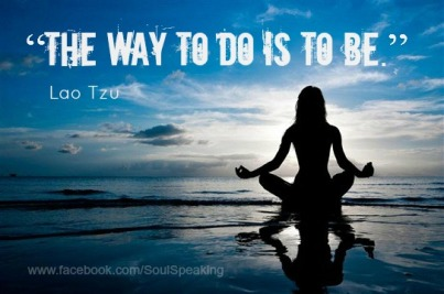 The way to do is to be